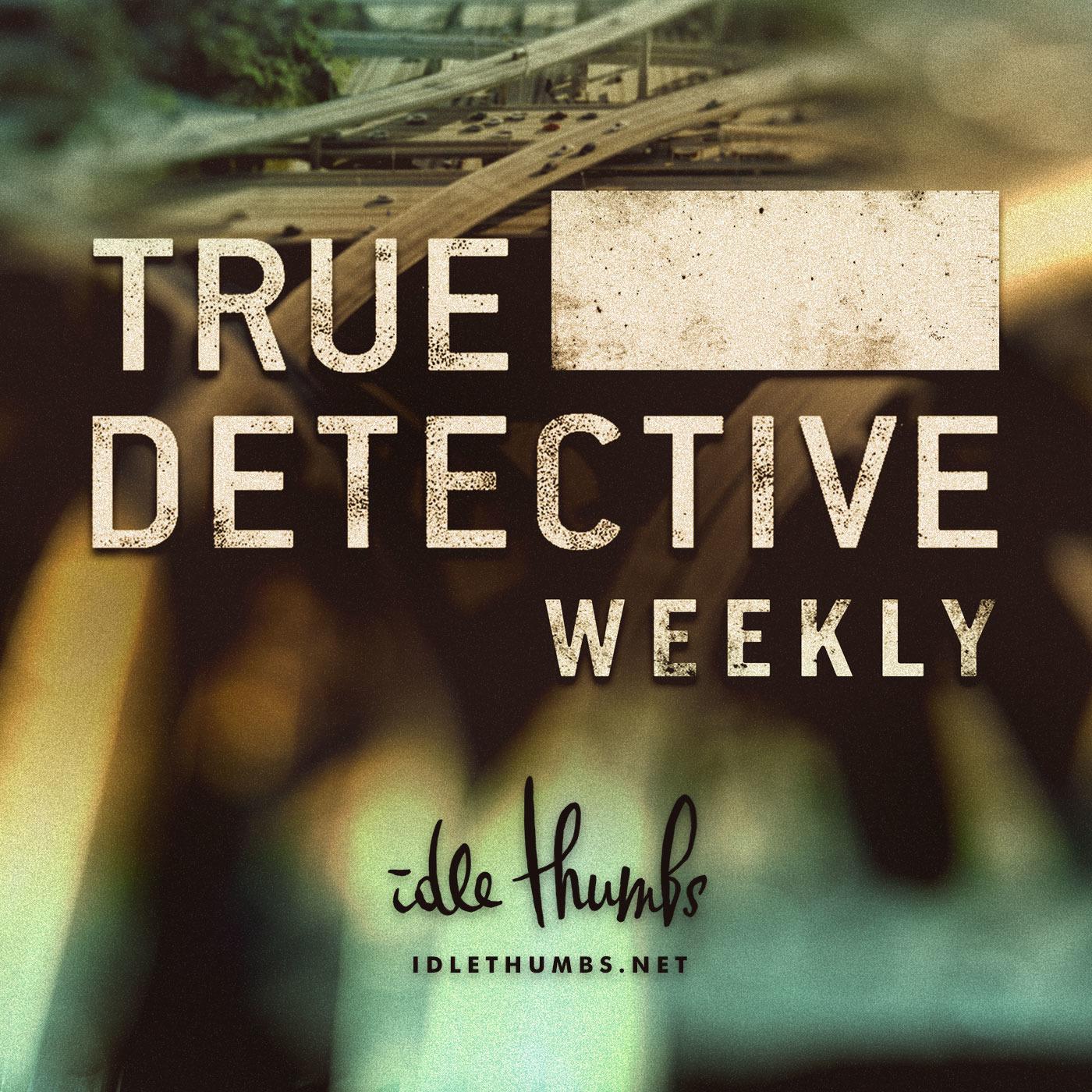 True Detective Weekly